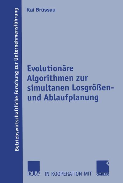Evolutionäre Algorithmen zur simultanen Losgrößen- und Ablaufplanung als Buch
