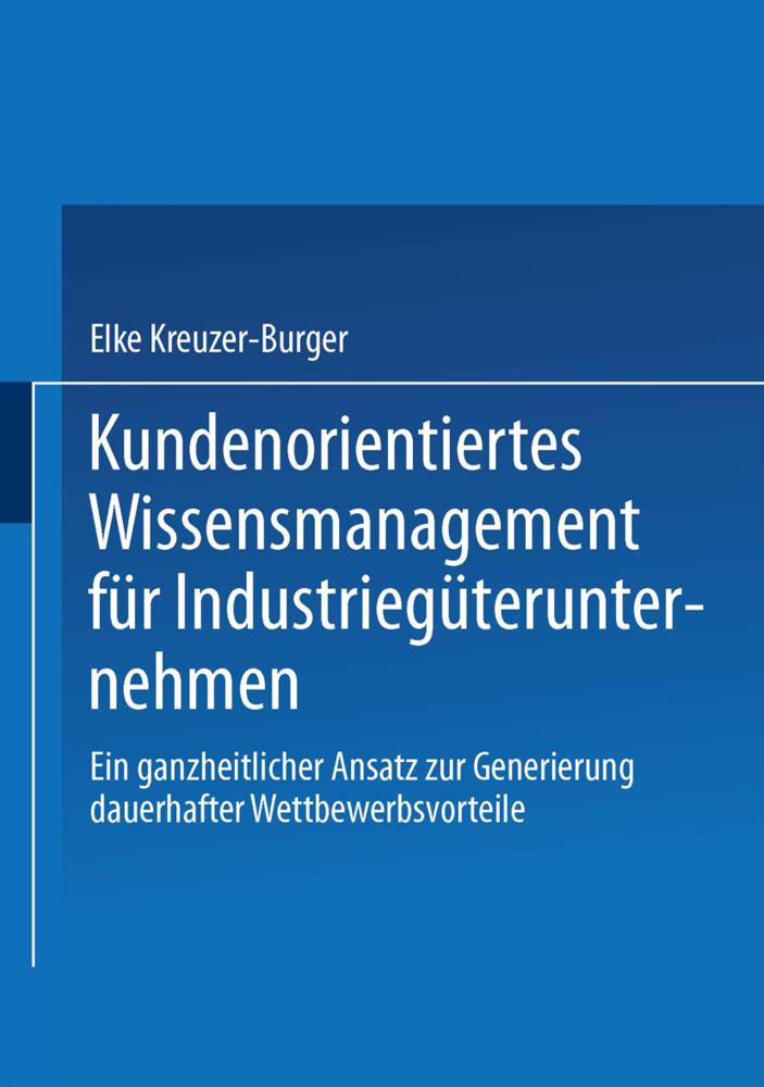 Kundenorientiertes Wissensmanagement für Industriegüterunternehmen als Buch