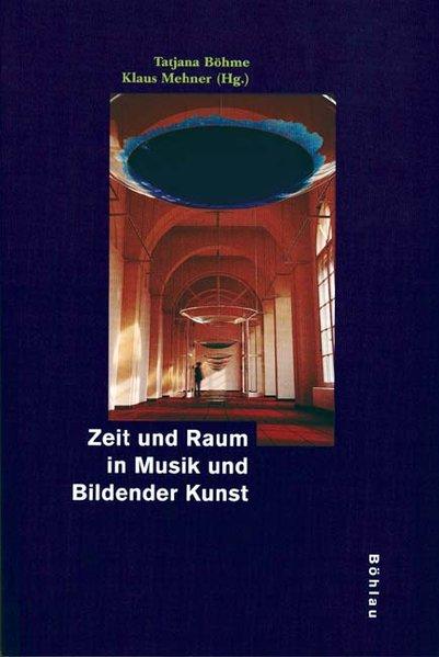 Zeit und Raum in Musik und Bildender Kunst als ...
