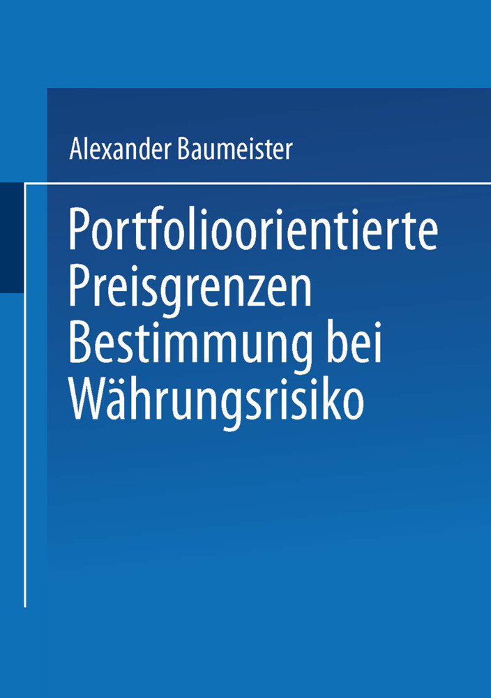 Portfolioorientierte Preisgrenzenbestimmung bei Währungsrisiko als Buch