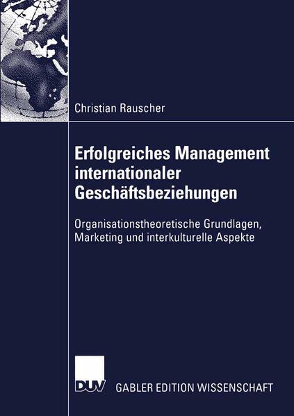 Erfolgreiches Management internationaler Geschäftsbeziehungen als Buch