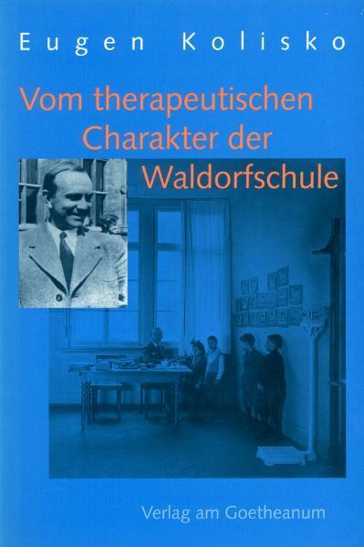 Vom therapeutischen Charakter der Waldorfschule als Buch