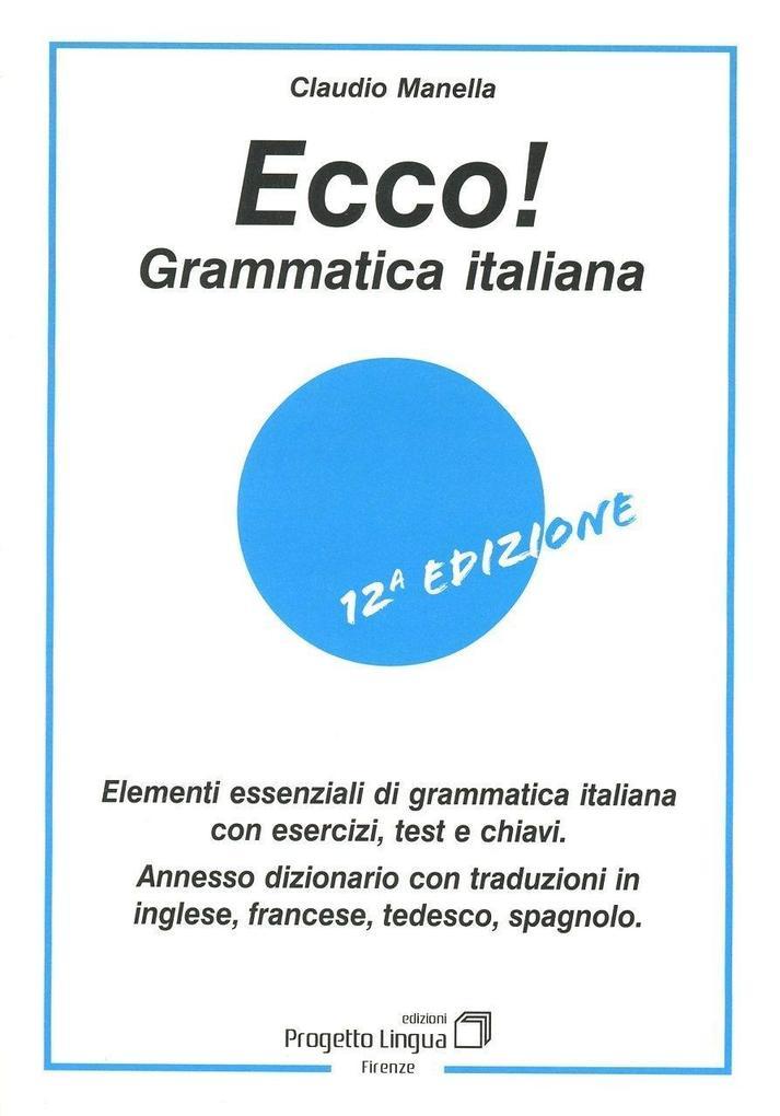 Ecco! Grammatica italiana. Elementi essenziali di grammatica italiana con esercizi, test e chiavi. Con dizionario multilingue als Taschenbuch
