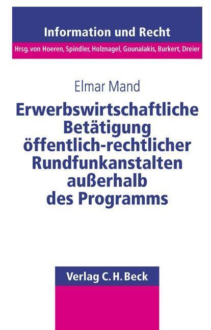 Erwerbswirtschaftliche Betätigung öffentlich-rechtlicher Rundfunkanstalten außerhalb des Programms als Buch