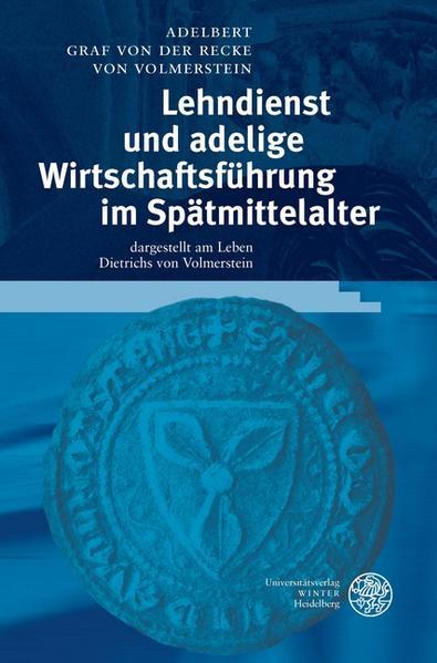 Lehndienst und adelige Wirtschaftsführung im Spätmittelalter als Buch