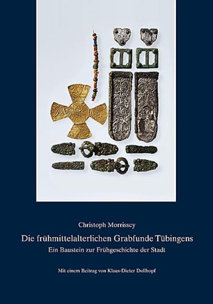 Die frühmittelalterlichen Grabfunde Tübingens als Buch