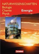 Naturwissenschaften Biologie - Chemie - Physik. Schülerbuch. Energie