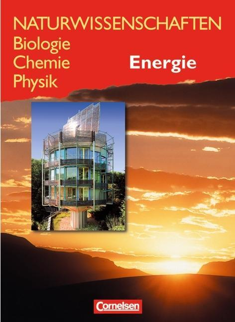 Naturwissenschaften Biologie - Chemie - Physik. Schülerbuch. Energie als Buch