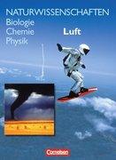 Naturwissenschaften Biologie - Chemie - Physik. Schülerbuch. Allgemeine Ausgabe. Luft