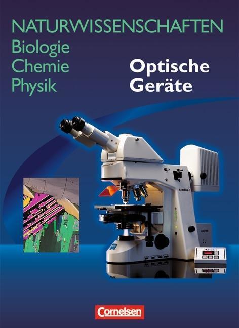 Naturwissenschaften Biologie - Chemie - Physik. Schülerbuch. Allgemeine Ausgabe. Optische Geräte als Buch