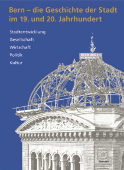 Bern - die Geschichte der Stadt im 19. und 20. Jahrhundert als Buch