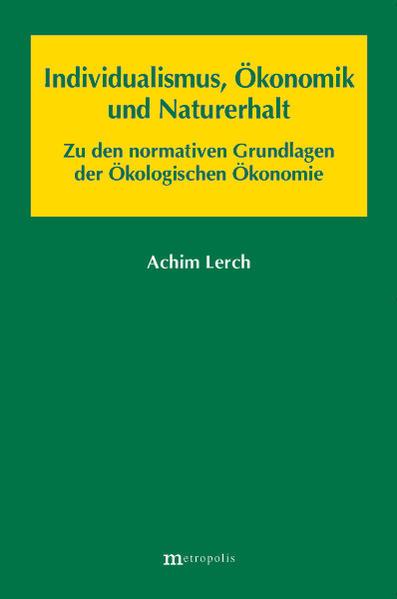Individualismus, Ökonomik und Naturerhalt als Buch