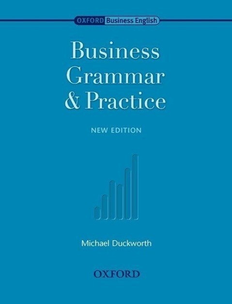 Oxford Business English. Business Grammar and Practice als Buch