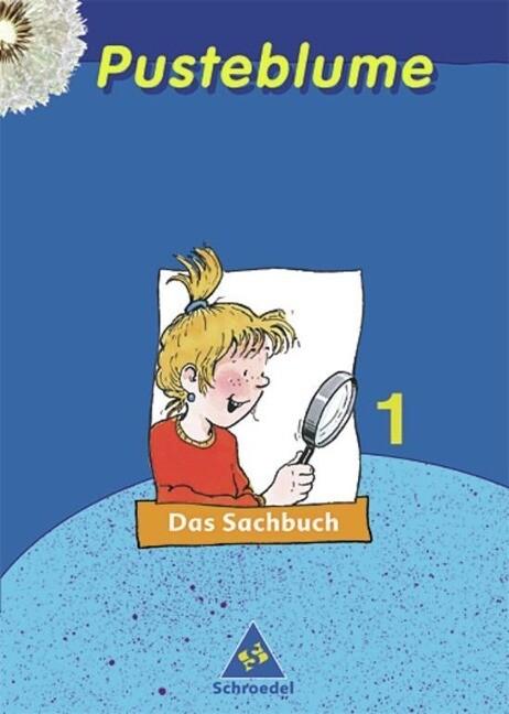 Pusteblume. Das Sachbuch 1. Schuljahr. Nordrhein-Westfalen. Ausgabe 2003 als Buch