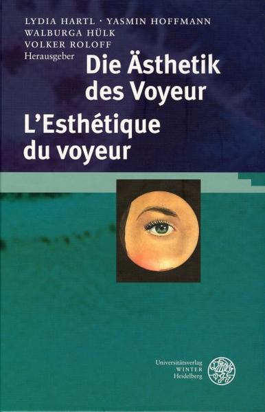 Die Ästhetik des Voyeur. L' Esthetiques du Voyeur als Buch