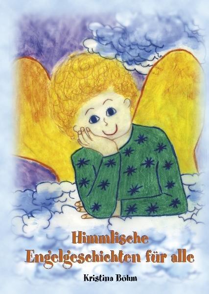 Himmlische Engelsgeschichten für Alle als Buch