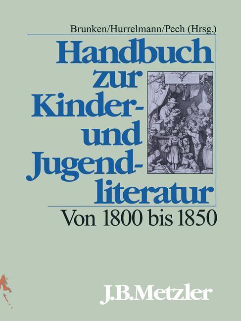 Handbuch zur Kinder- und Jugendliteratur. Von 1800 bis 1850 als Buch