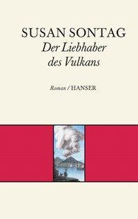 Der Liebhaber des Vulkans als Buch