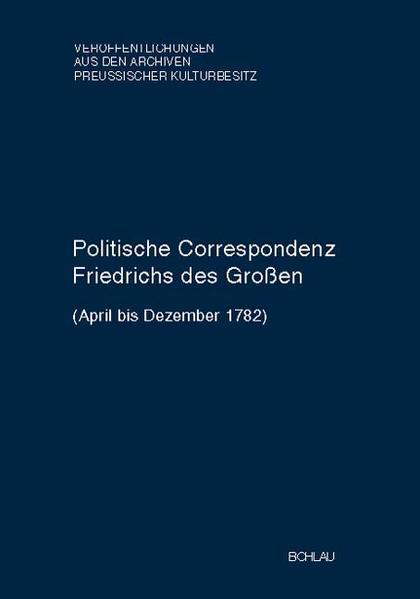 Politische Correspondenz Friedrichs des Großen 47 als Buch