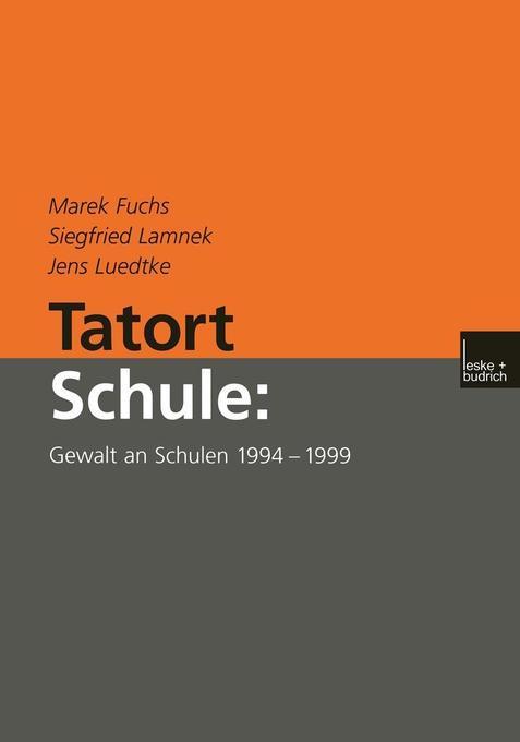 Tatort Schule: Gewalt an Schulen 1994-1999 als Buch