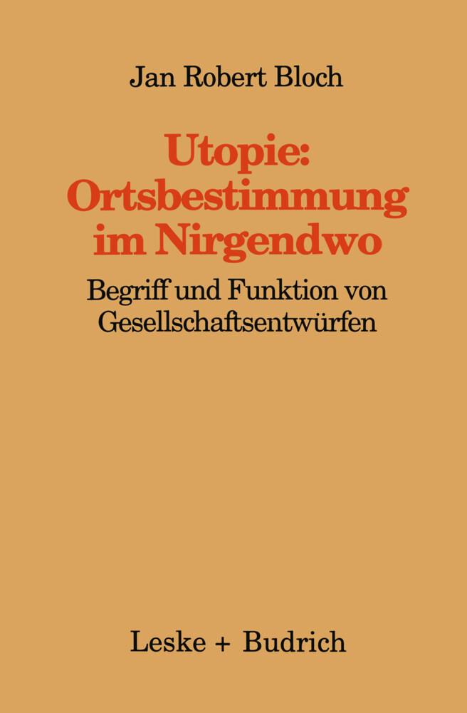 Utopie: Ortsbestimmungen im Nirgendwo als Buch