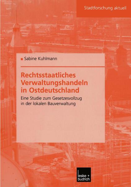 Rechtsstaatliches Verwaltungshandeln in Ostdeutschland als Buch