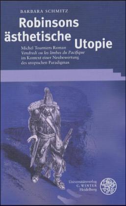 Robinsons ästhetische Utopie als Buch