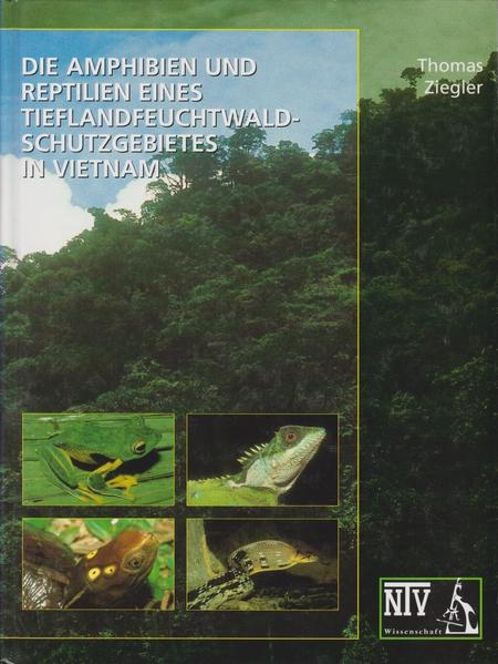 Die Amphibien und Reptilien eines Tieflandfeuchtwald-Schutzgebietes in Vietnam als Buch