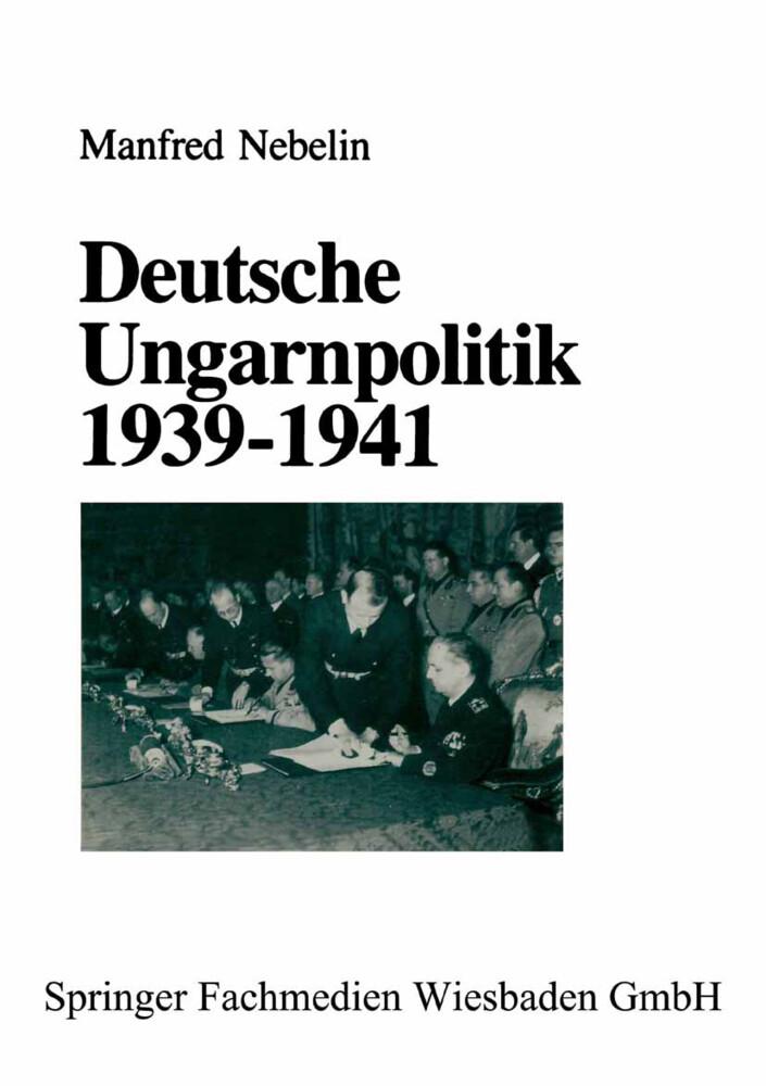 Deutsche Ungarnpolitik 1939 - 1941 als Buch