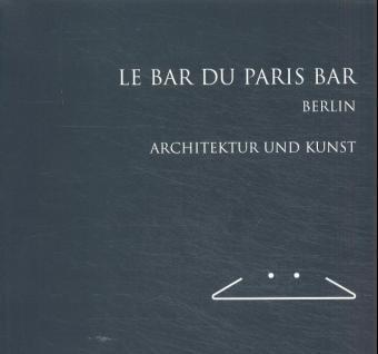 Le Bar du Paris Berlin. Architektur und Kunst als Buch