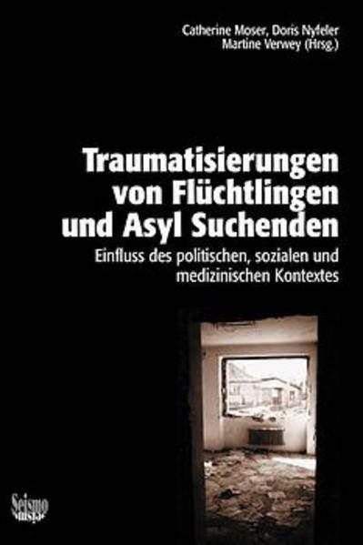 Traumatisierungen von Flüchtlingen und Asylsuchenden. Einfluss des politischen, sozialen und medizinischen Kontextes als Buch