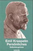 Emil Kraepelin. Persönliches. Selbstzeugnisse