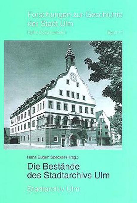 Die Bestände des Stadtarchivs Ulm als Buch