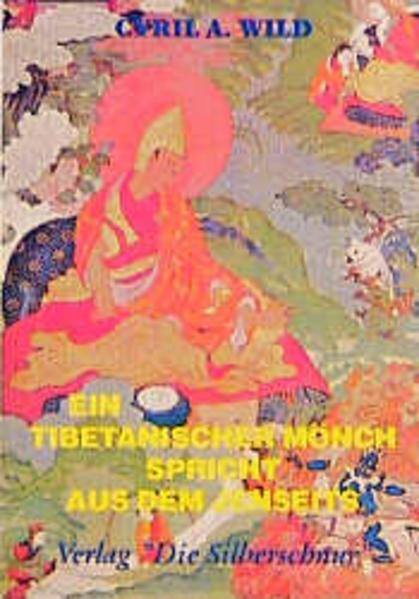 Ein tibetanischer Mönch spricht aus dem Jenseits als Buch
