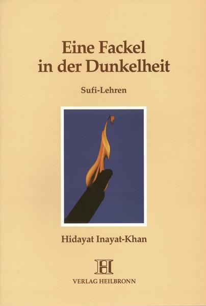 Inayat Khan, H: Fackel in der Dunkelheit - Sufi-Lehren als Buch