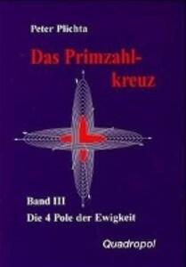Das Primzahlkreuz 3. Die 4 Pole der Ewigkeit. Teil 1, 5. Buch als Buch