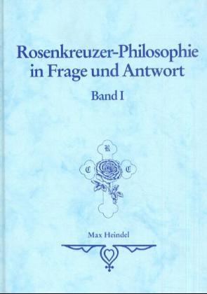 Rosenkreuzer-Philosophie in Frage und Antwort als Buch