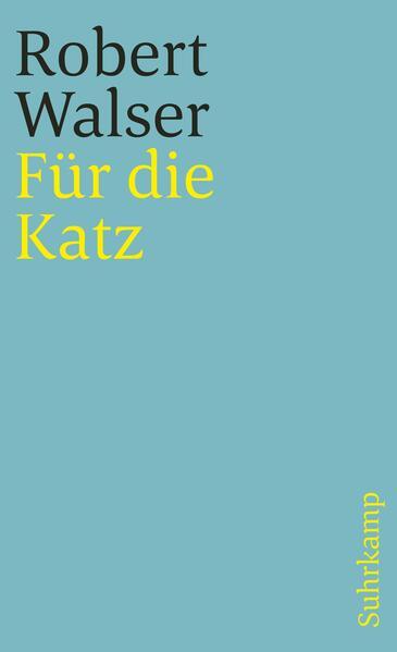 Für die Katz. Prosa aus der Berner Zeit. 1928-1933. als Taschenbuch