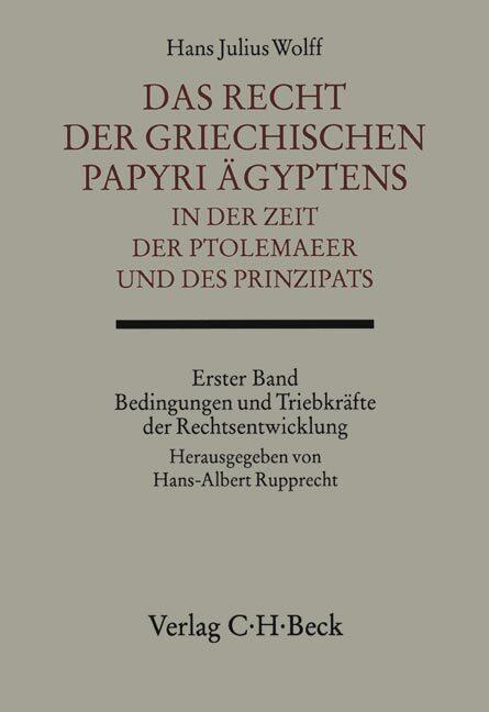 Das Recht der griechischen Papyri Ägyptens in der Zeit der Ptolemaeer und des Prinzipats 1 als Buch