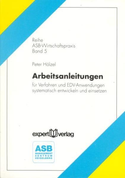 Arbeitsanleitungen für Verfahren und EDV-Anwendungen systematisch entwickeln und einsetzen als Buch