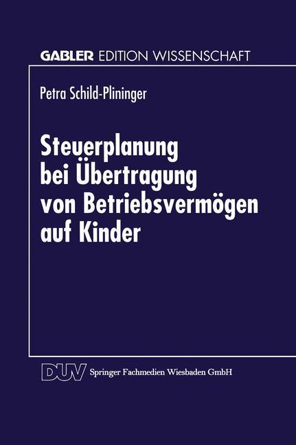 Steuerplanung bei der Übertragung von Betriebsvermögen auf Kinder als Buch