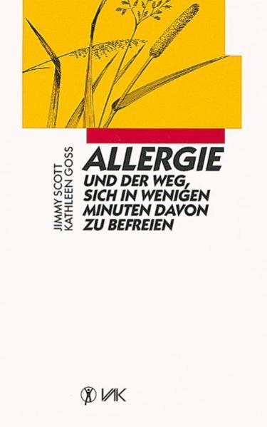 Allergie und der Weg, sich in wenigen Minuten davon zu befreien als Buch