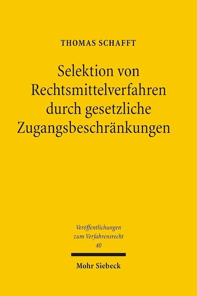 Selektion von Rechtsmittelverfahren durch gesetzliche Zugangsbeschränkungen als Buch
