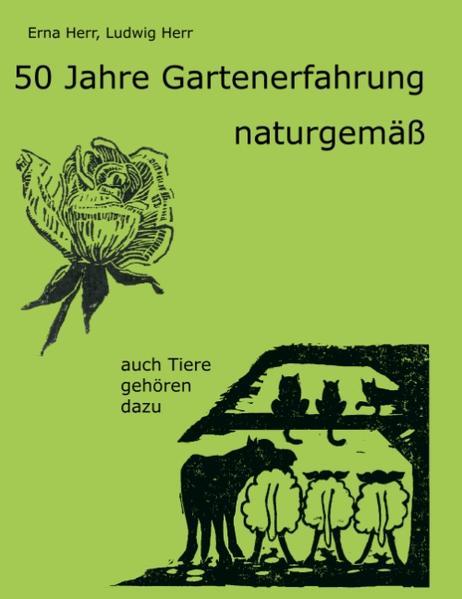50 Jahre Gartenerfahrung - naturgemäß als Buch