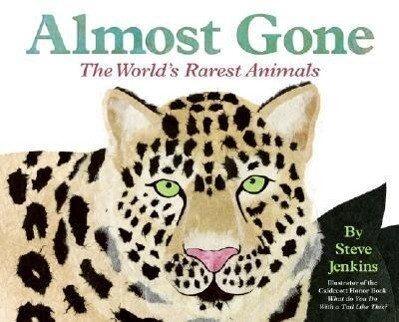 Almost Gone: The World's Rarest Animals als Buch