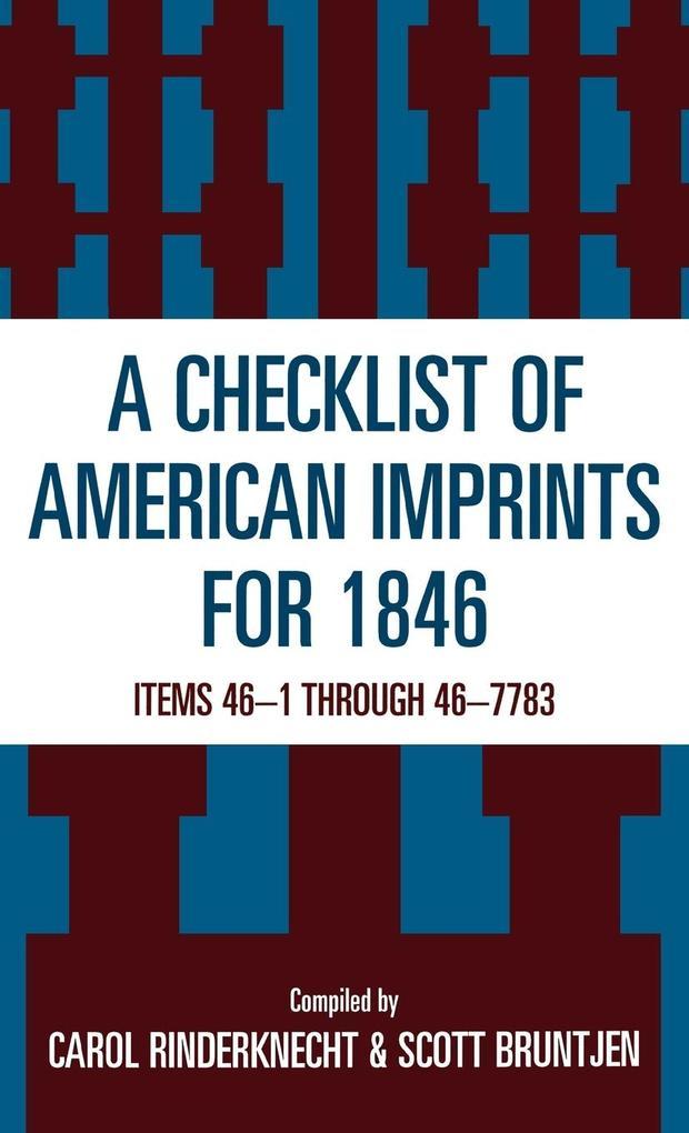 Checklist of American Imprints 1846: Items 46-1 Through 46-7783 als Buch