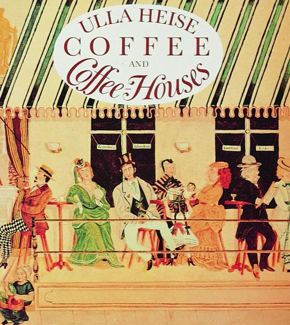Coffee and Coffee Houses als Buch