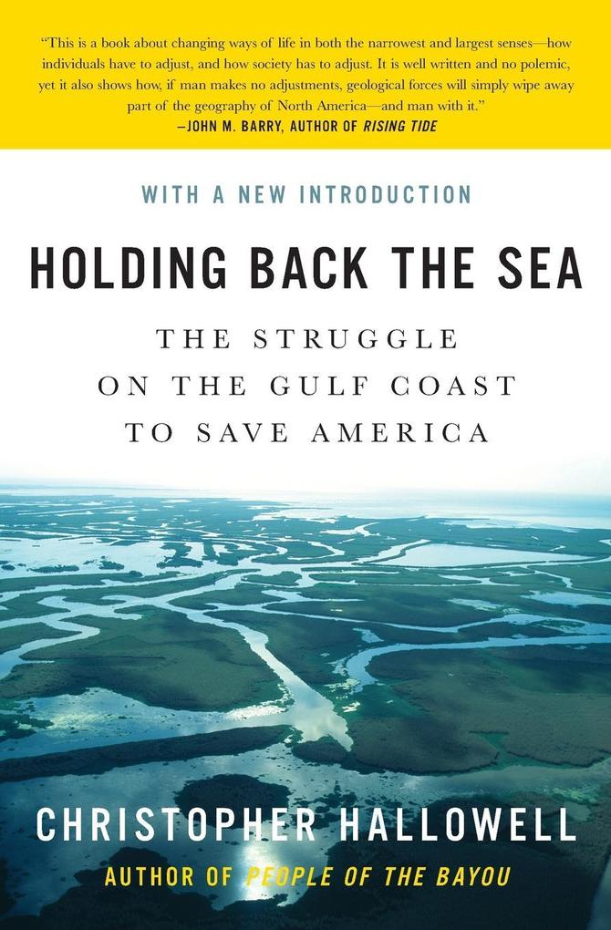 Holding Back the Sea: The Struggle on the Gulf Coast to Save America als Taschenbuch