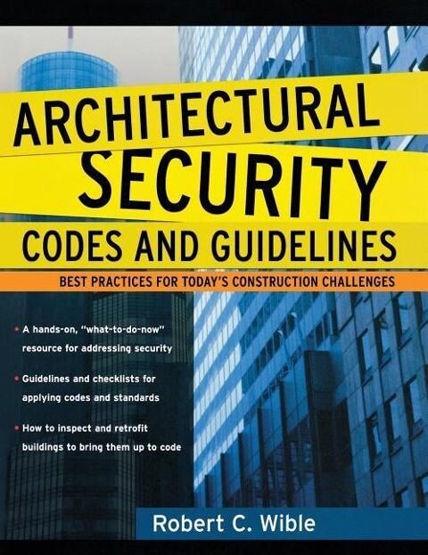 Architectural Security Codes and Guidelines: Best Practices for Today's Construction Challenges als Buch