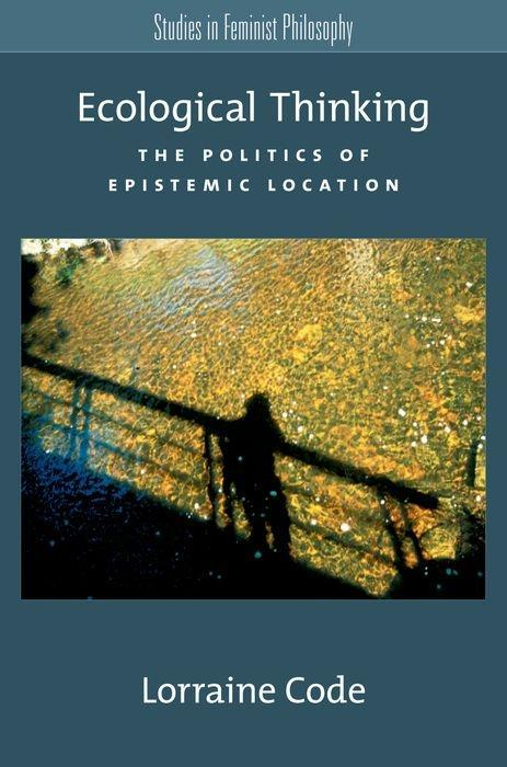 Ecological Thinking: The Politics of Epistemic Location als Taschenbuch